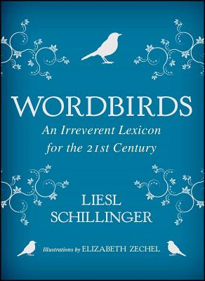 Wordbirds: An Irreverent Lexicon for the 21st Century Cover Image