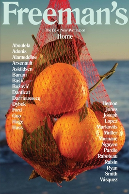 Freeman's: Home--The Best New Writing on Home by John Freeman (Editor)
