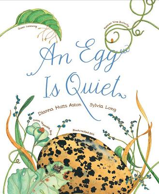 An Egg Is Quiet: (Picture Book, Kids Book about Eggs) Cover Image