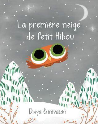 La Premi Re Neige de Petit Hibou = Little Owl's Snow Cover Image