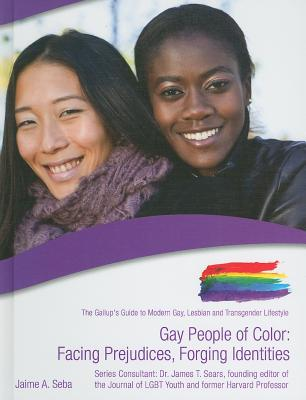 Gay People of Color: Facing Prejudices, Forging Identities (Gallup's Guide to Modern Gay) Cover Image