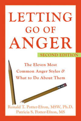 Letting Go of Anger: The Eleven Most Common Anger Styles & What to Do about Them Cover Image