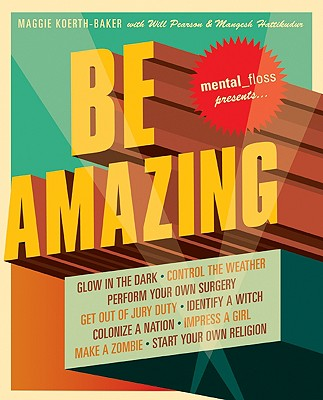 Mental Floss Presents Be Amazing Cover