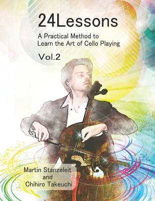 24 Lessons A Practical Method to Learn the Art of Cello Playing Vol.2 Cover Image