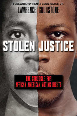Stolen Justice: The Struggle for African American Voting Rights (Scholastic Focus) cover