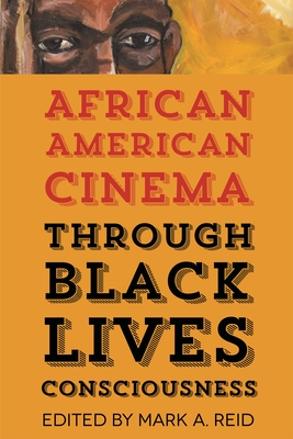African American Cinema Through Black Lives Consciousness Cover Image