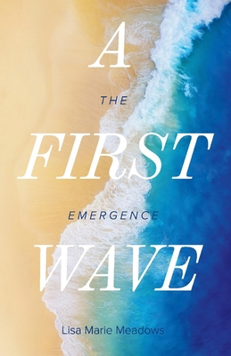 A First Wave: The Emergence (The Waves #1) Cover Image