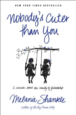 Nobody's Cuter Than You: A Memoir about the Beauty of Friendship Cover Image