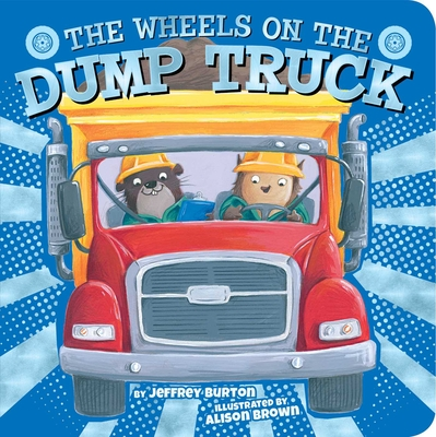 Cover for The Wheels on the Dump Truck (The Wheels on the...)