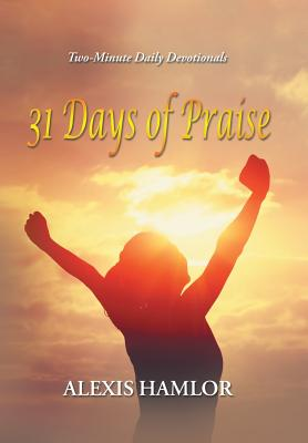 31 Days of Praise: Two-Minute Daily Devotionals Cover Image