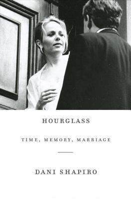 HOURGLASS: TIME, MEMORY, MARRIAGE