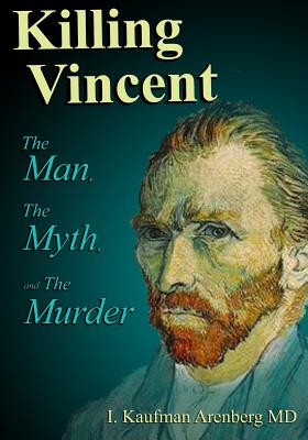 Killing Vincent: The Man, The Myth, and The Murder Cover Image
