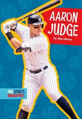 Aaron Judge (Pro Sports Biographies) Cover Image
