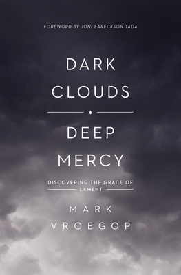 Dark Clouds, Deep Mercy: Discovering the Grace of Lament Cover Image