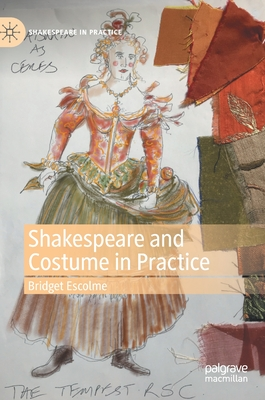 Shakespeare and Costume in Practice (Shakespeare in Practice) Cover Image