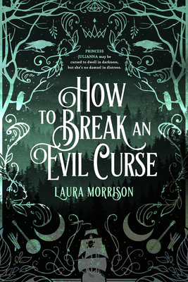 Cover for How to Break an Evil Curse (Chronicles of Fritillary)