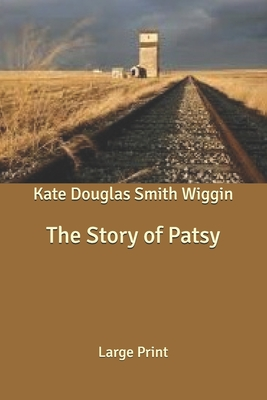 The Story of Patsy: Large Print Cover Image