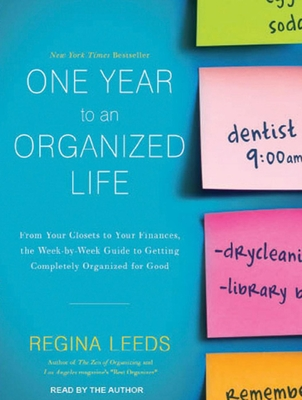One Year to an Organized Life: From Your Closets to Your Finances, the Week-By-Week Guide to Getting Completely Organized for Good Cover Image