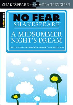 A Midsummer Night's Dream (No Fear Shakespeare), 7 (Sparknotes No Fear Shakespeare #7) Cover Image