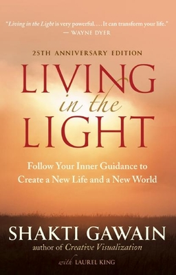 Living in the Light: Follow Your Inner Guidance to Create a New Life and a New World Cover Image