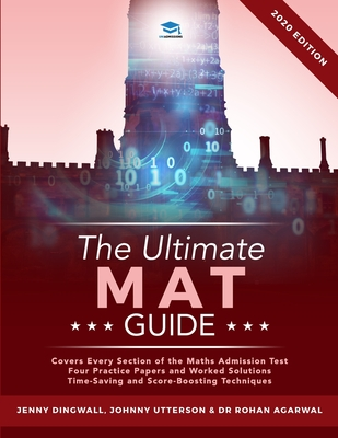 The Ultimate MAT Guide: Maths Admissions Test Guide. Updated with the latest specification, 4 full mock papers, with fully worked solutions, t Cover Image