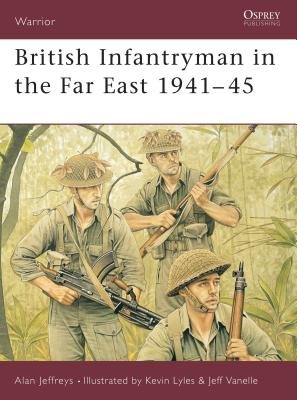 British Infantryman in the Far East 1941-45 Cover