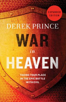 War in Heaven: Taking Your Place in the Epic Battle with Evil Cover Image