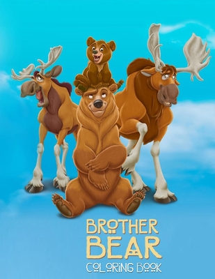 Brother Bear Coloring Book: Coloring Book for Kids and Adults, Activity Book, Great Starter Book for Children Cover Image