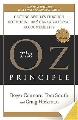 The Oz Principle: Getting Results Through Individual and Organizational Accountability Cover Image