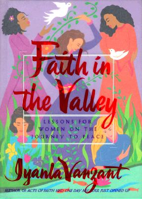 Faith in the Valley: Lessons for Women on the Journey to Peace Cover Image