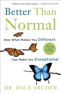 Better Than Normal: How What Makes You Different Can Make You Exceptional Cover Image
