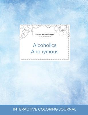 Adult Coloring Journal: Alcoholics Anonymous (Floral Illustrations, Clear Skies) Cover Image