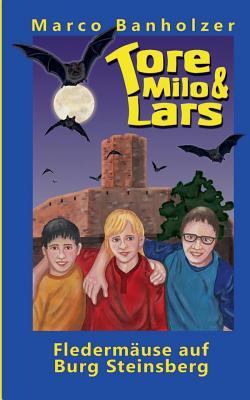 Tore, Milo & Lars - Fledermäuse auf Burg Steinsberg Cover Image
