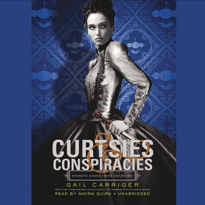 Curtsies & Conspiracies Lib/E (Finishing School #2) Cover Image
