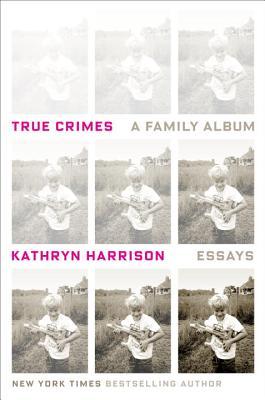 True Crimes: A Family Album Cover Image