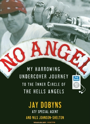No Angel: My Harrowing Undercover Journey to the Inner Circle of the Hells Angels Cover Image