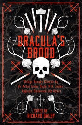 Dracula's Brood: Neglected Vampire Classics by Sir Arthur Conan Doyle, M.R. James, Algernon Blackwood and Others (Collins Chillers) Cover Image