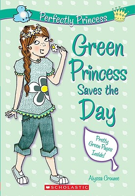 Cover for Green Princess Saves the Day (Perfectly Princess #3)