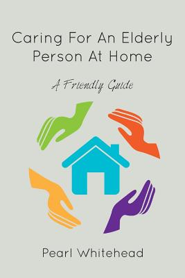 Caring for an Elderly Person at Home Cover Image