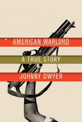 American Warlord: A True Story Cover Image