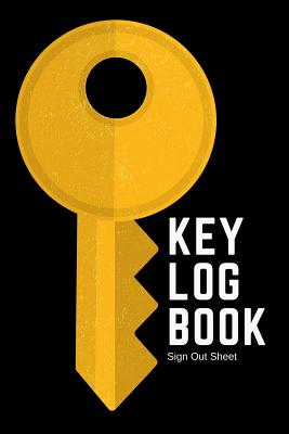Key Log Book: Record In Out Key Register Checkout System Key Inventory Brass Key Graphic Cover Cover Image