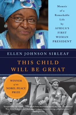 This Child Will Be Great: Memoir of a Remarkable Life by Africa's First Woman President Cover Image