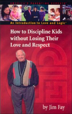How to Discipline Kids Without Losing Their Love and Respect Cover