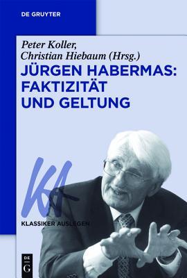 Jürgen Habermas: Faktizität und Geltung (Klassiker Auslegen #62) Cover Image