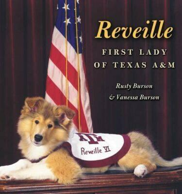 Reveille: First Lady of Texas A&M (Centennial Series of the Association of Former Students, Texas A&M University #100) Cover Image