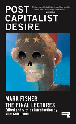 Postcapitalist Desire: The Final Lectures Cover Image