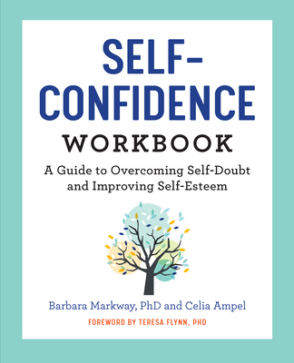 The Self Confidence Workbook: A Guide to Overcoming Self-Doubt and Improving Self-Esteem Cover Image
