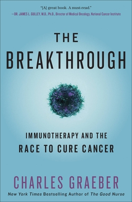 The Breakthrough: Immunotherapy and the Race to Cure Cancer Cover Image