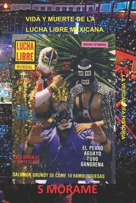 Vida Y Muerte de la Lucha Libre Mexicana: La Verdadera Historia Cover Image