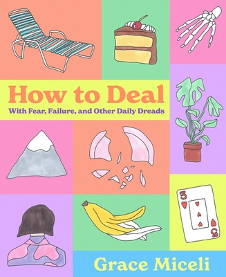 How to Deal: With Fear, Failure, and Other Daily Dreads Cover Image